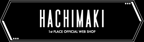 1st PLACE Official Shop -HACHIMAKI-